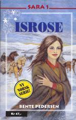 """""""Isrose"""" av Bente Pedersen"""