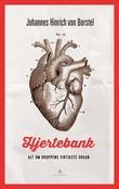 """""""Hjertebank - alt om kroppens viktigste organ"""" av Johannes Hinrich von Borstel"""