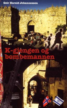 """""""K-gjengen og bombemannen"""" av Geir Harald Johannessen"""