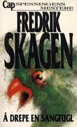 """""""Å drepe en sangfugl"""" av Fredrik Skagen"""