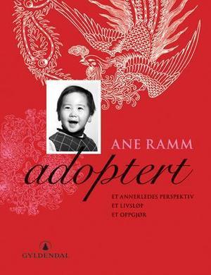 """""""Adoptert - et annerledes perspektiv, et livsløp, et oppgjør"""" av Ane Ramm"""