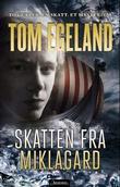 """""""Skatten fra Miklagard"""" av Tom Egeland"""