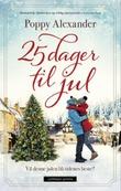 """""""25 dager til jul"""" av Poppy Alexander"""