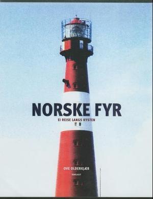"""""""Norske fyr - ei reise langs kysten"""" av Ove Olderkjær"""