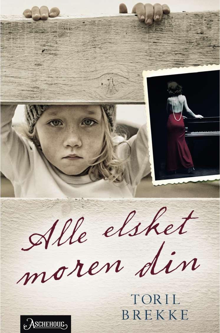 """""""Alle elsket moren din - roman"""" av Toril Brekke"""