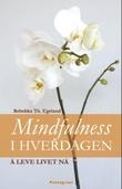 """""""Mindfulness i hverdagen - å leve livet nå"""" av Rebekka Th. Egeland"""