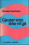 """""""Gjester som ikke vil gå - essays og prekener"""" av Karsten Isachsen"""