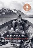 """""""Herrene sendte oss hit om tvangsflyttingen av samene"""" av Elin Anna Labba"""