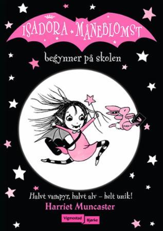 """Isadora Måneblomst begynner på skolen"" av Harriet Muncaster"