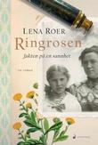 """""""Ringrosen - jakten på en sannhet"""" av Lena Roer"""