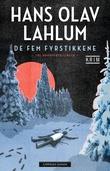 """""""De fem fyrstikkene - tre mordfortellinger"""" av Hans Olav Lahlum"""