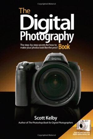 """""""The Digital Photography Book - The Step-by-step Secrets for How to Make Your Photos Look Like the Pros'!"""" av Scott Kelby"""