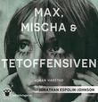 """""""Max, Mischa & Tetoffensiven"""" av Johan Harstad"""