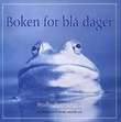 """""""Boken for blå dager - det er alltid noen som har det verre"""" av Bradley Trevor Greive"""