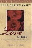 """""""Love story - en vanlig norsk jentes møte med den store kjærligheten"""" av Anne Christiansen"""