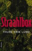 """""""Straahlbox roman"""" av Thure Erik Lund"""