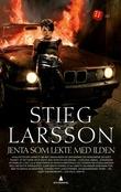 """""""Jenta som lekte med ilden"""" av Stieg Larsson"""