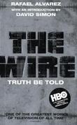 """The Wire - Truth Be Told"" av Rafael Alvarez"