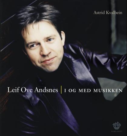 """""""Leif Ove Andsnes - i og med musikken"""" av Astrid Kvalbein"""