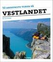 """""""50 anbefalte turer på Vestlandet"""" av Per Lars Tonstad"""