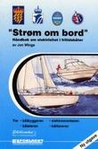 """""""Strøm om bord - håndbok om elektrisitet i fritidsbåter for båtfolk, båtbygger og elektriker"""" av Jon Winge"""