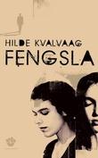 """""""Fengsla - roman"""" av Hilde K. Kvalvaag"""