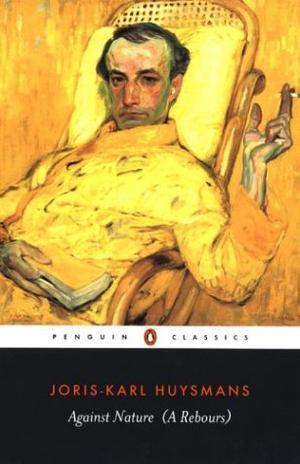 """""""Against Nature (A Rebours) (Penguin Classics)"""" av Joris-Karl Huysmans"""