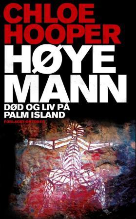 """""""Høye mann - død og liv på Palm Island"""" av Chloe Hooper"""