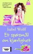 """""""Et spørsmål om kjærlighet"""" av Isabel Wolff"""