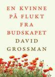 """""""En kvinne på flukt fra budskapet"""" av David Grossman"""