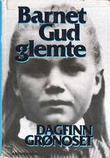 """""""Barnet Gud glemte - Tidsbilde fra virkeligheten (Norwegian Edition)"""" av Dagfinn Grønoset"""
