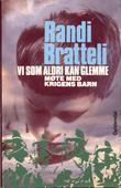 """""""Vi som aldri kan glemme krigens barn forteller"""" av Randi Bratteli"""
