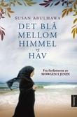 """""""Det blå mellom himmel og hav"""" av Susan Abulhawa"""
