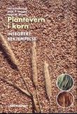 """""""Plantevern i korn - integrert bekjempelse"""" av Trond Hofsvang"""