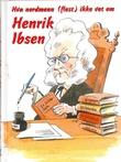 """""""Hva nordmenn (flest) ikke vet om Henrik Ibsen"""" av J. Iversen"""