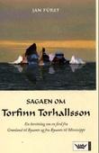 """""""Sagaen om Torfinn Torhallsson - en beretning om en ferd fra Grønland til Bysants og fra Bysants til Mississippi"""" av Jan Fürst"""