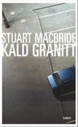 """""""Kald granitt"""" av Stuart MacBride"""