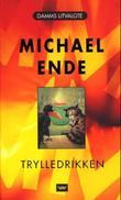 """""""Trylledrikken - satanarkeolygenialkohodeløse"""" av Michael Ende"""