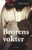 """""""Brorens vokter"""" av Tracy Groot"""