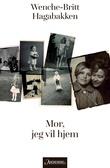 """""""Mor, jeg vil hjem - roman"""" av Wenche-Britt Hagabakken"""