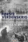 """""""Første verdenskrig - en fotografisk historie"""" av J.H.J. Andriessen"""
