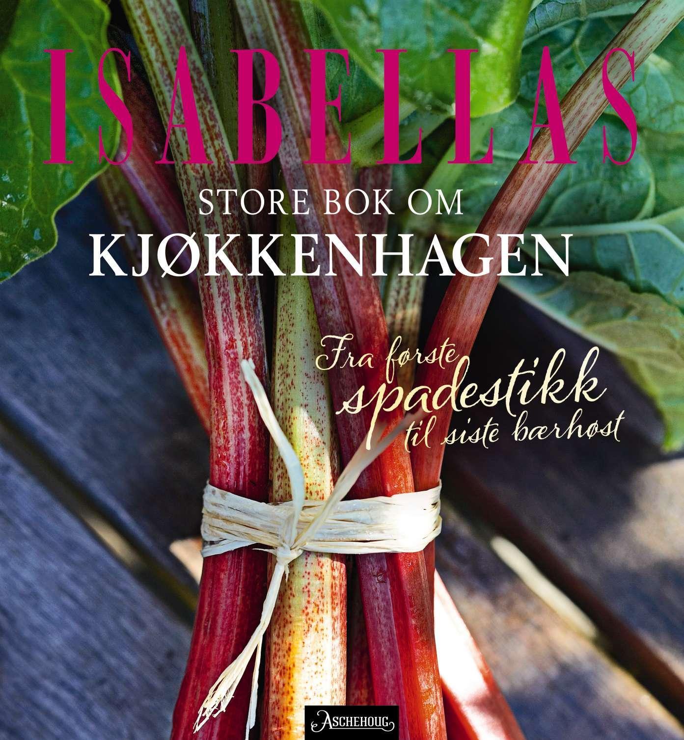 """""""Isabellas store bok om kjøkkenhagen - fra første spadestikk til siste bærhøst"""" av Susie Helsing Nielsen"""