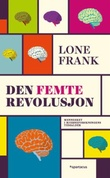 """""""Den femte revolusjon - mennesket i hjerneforskningens tidsalder"""" av Lone Frank"""