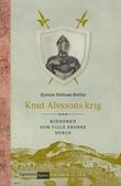 """""""Knut Alvssons krig ridderen som ville erobre Norge"""" av Øystein Hellesøe Brekke"""