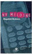 """Ny melding - roman"" av Magnhild Bruheim"