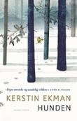 """""""Hunden"""" av Kerstin Ekman"""