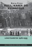 """""""Kull, karer og kvinnfolk Longyearbyen 1916-1975"""" av Bjørg Evjen"""