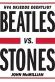 """""""Beatles vs. Stones hva skjedde egentlig?"""" av John McMillian"""