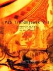 """""""Paa trondhjemsk vis selskapskultur og skjulte matskatter fra 1700 til 1900"""" av Jan-Lauritz Opstad"""
