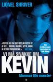 """""""Vi må snakke om Kevin"""" av Lionel Shriver"""